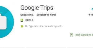 Google artık seyahatleri de planlayacak! Google Trips nedir?