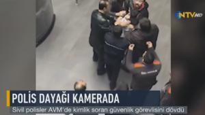 Sivil polisler kimlik soran güvenlik görevlisini darp etti