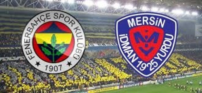 Fenerbahçe - Mersin İdmanyurdu: 4 - 1