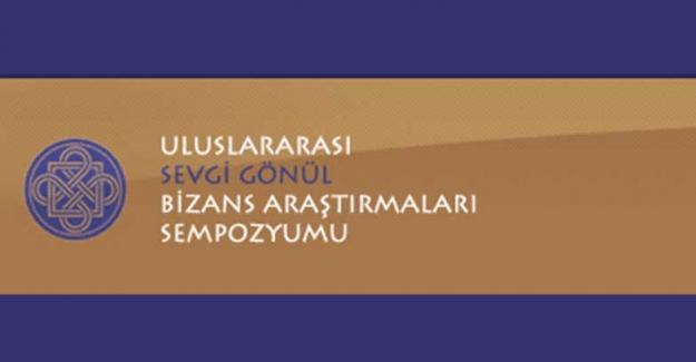4. Uluslararası Sevgi Gönül Bizans Araştırmaları Sempozyumu Haziran'da