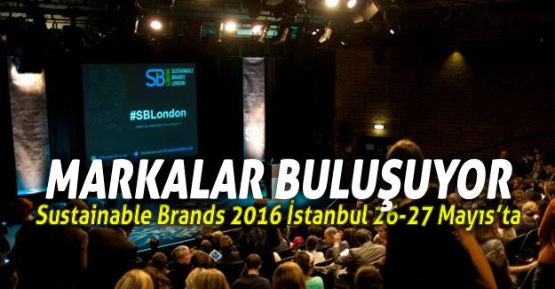 Sustainable Brands 2016 İstanbul 26-27 Mayıs'ta