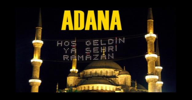Adana'da Sahur ve İftar vakitleri - Ezan Saat Kaçta Okunuyor Adana İmsakiye 2016 Ramazan Ayı!