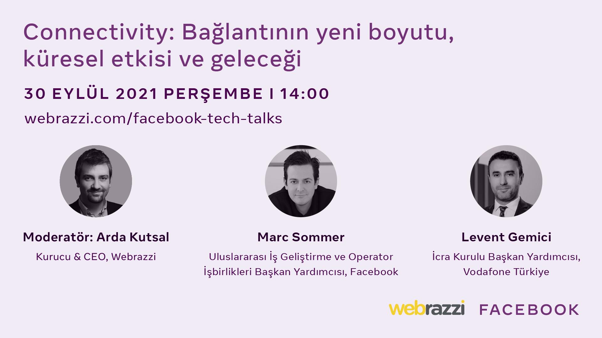 Facebook Tech Talks'ta bağlantının yeni boyutunu, küresel etkisini ve geleceğini konuşacağız