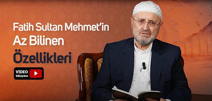 Fatih Sultan Mehmet'in Az Bilinen Özellikleri
