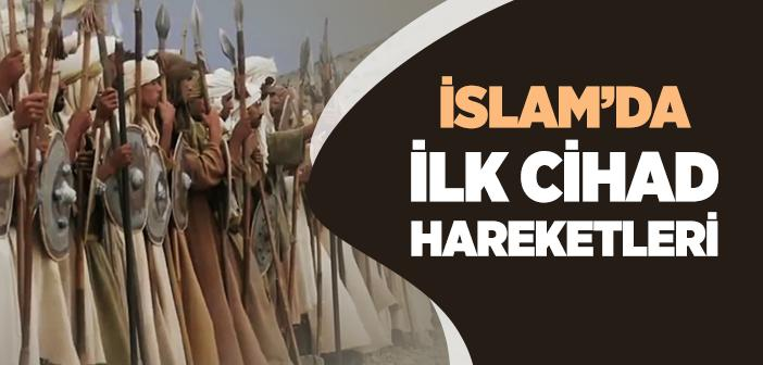 İslam'da İlk Cihad Hareketlerinin Sebepleri