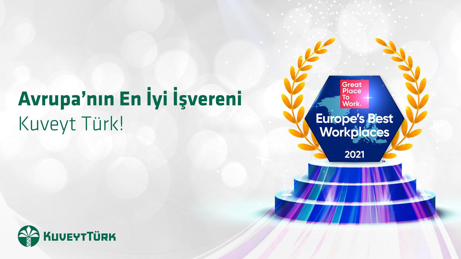 Kuveyt Türk, Great Place to Work Enstitüsü tarafından Avrupa'nın en iyi işvereni seçildi