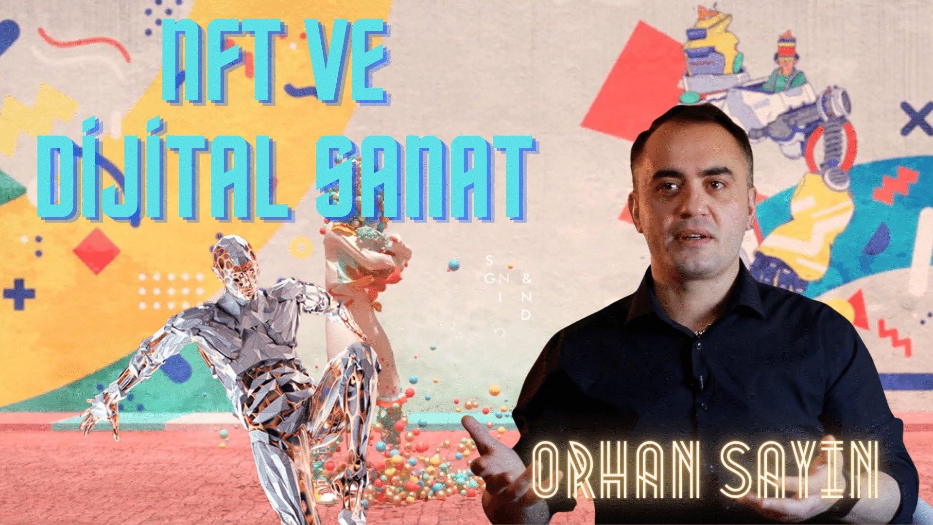 Orhan Sayın, NFT pazar yerlerinin 3D içerik üreticilerine ve sanatçılara sunduğu fırsatları paylaştı