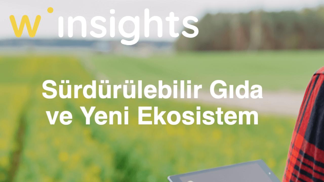 Sürdürülebilir Gıda ve Yeni Ekosistem - Agritech ve Foodtech Girişimleri Rapor