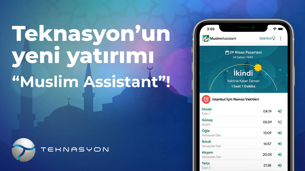Teknasyon, Muslim Assistant uygulamasına yatırım yaptı