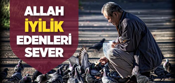 """""""Allah İyilik Edenleri Sever"""" Ayeti"""