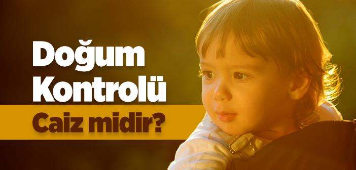 Doğum Kontrolü Caiz midir?