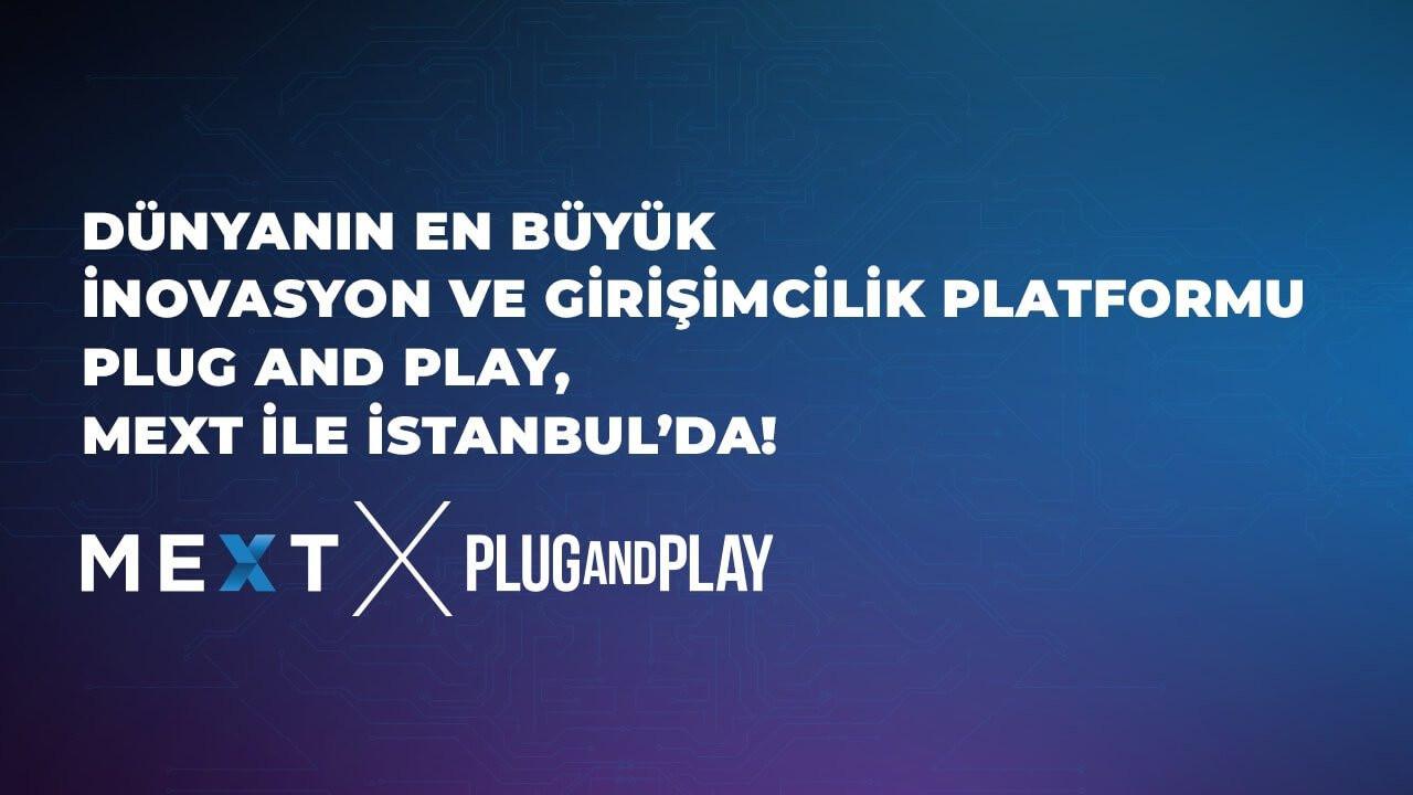 İnovasyon ve girişimcilik platformu Plug and Play, MEXT ile İstanbul'da!