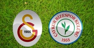 Galatasaray Çaykur Rizespor Türkiye Kupası Maçı Bugün Oynanacak