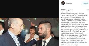"""Arda Turan'dan Erdoğan'a: """"Benim başkomutanım sizsiniz!"""""""
