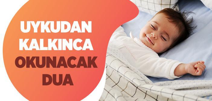 Uykudan Kalkınca Okunacak Dua