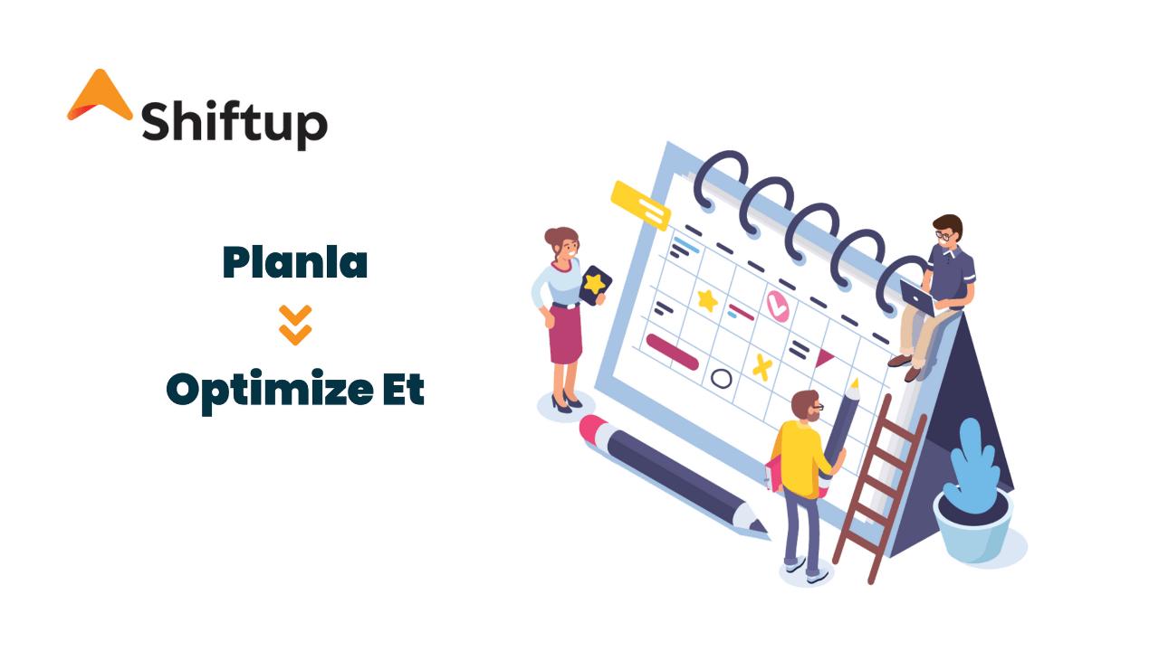 Vardiya planlama ve optimizasyon yönetimi platformu: Shiftup